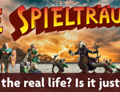 The Spielträumers 31: Is this the real life? Is it just Fantasy?
