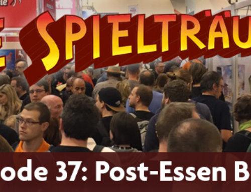 The Spielträumers 37: Das ist der Post-Essen Blues!