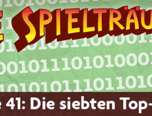 The Spielträumers 41 – Die siebten Top 20