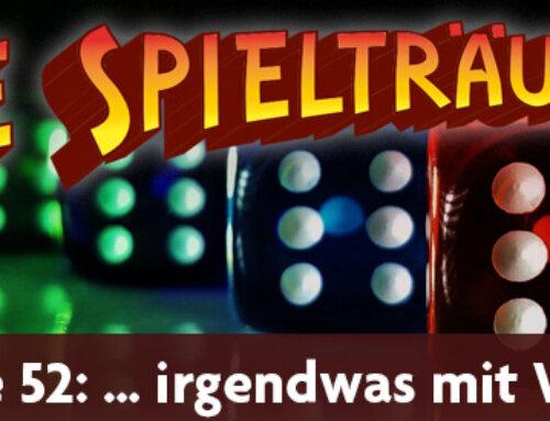 The Spielträumers 52: … irgendwas mit Würfeln